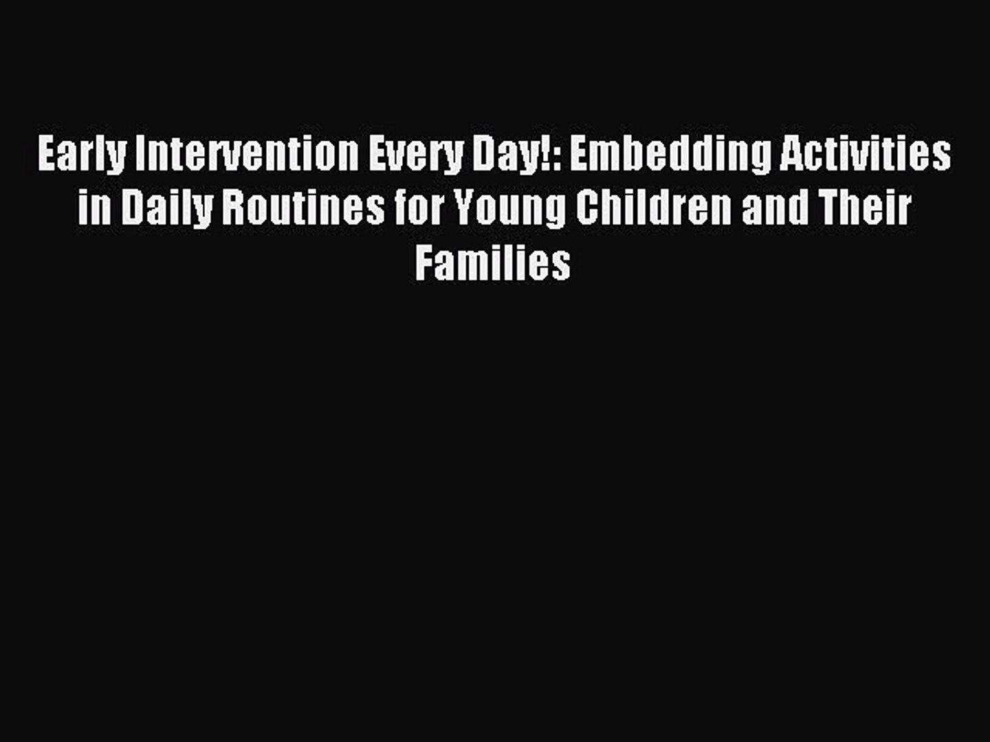 Read Early Intervention Every Day!: Embedding Activities in Daily Routines for Young Children