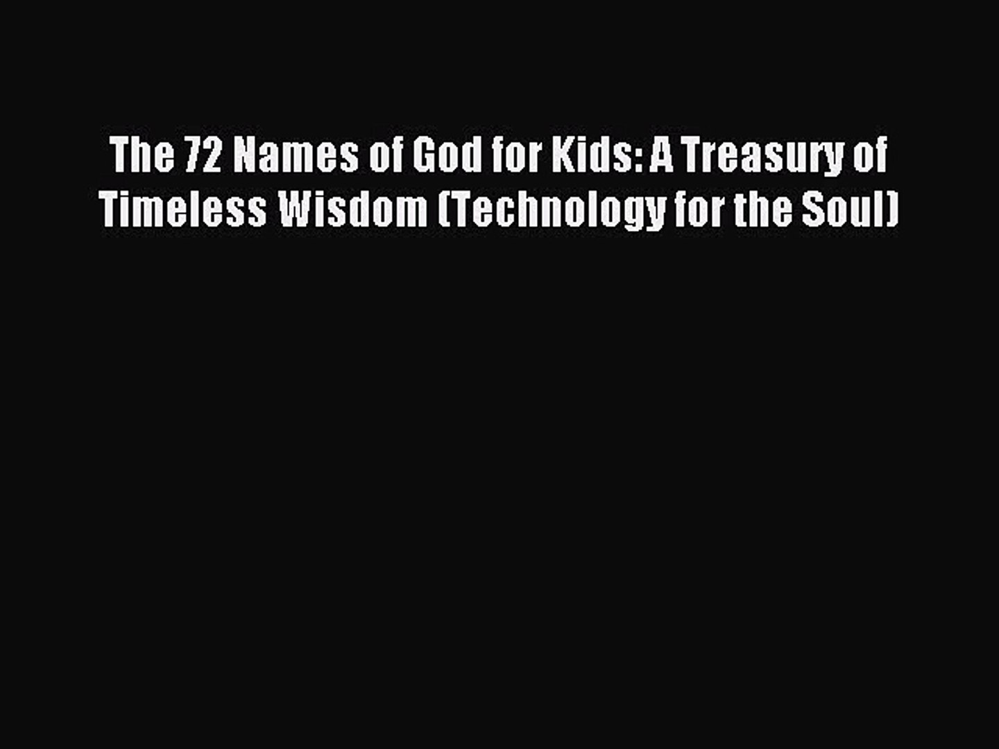 Download The 72 Names of God for Kids: A Treasury of Timeless Wisdom  (Technology for the Soul)