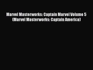 read marvel masterworks captain marvel volume 5 marvel masterworks captain america ebook