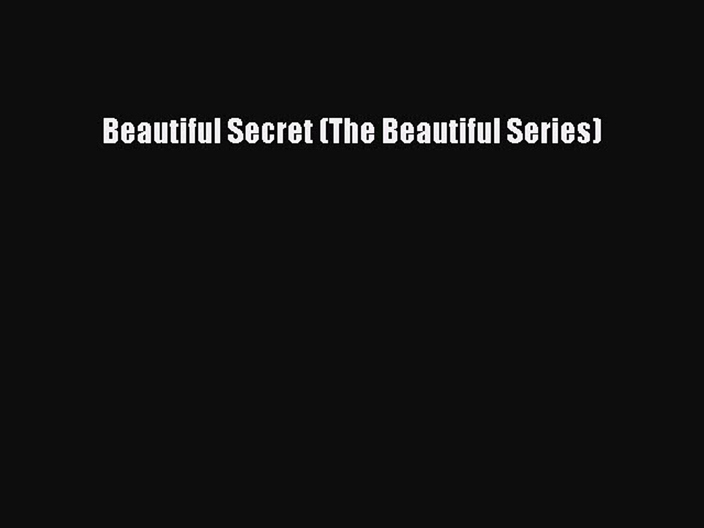 [Download PDF] Beautiful Secret (The Beautiful Series) Read Online