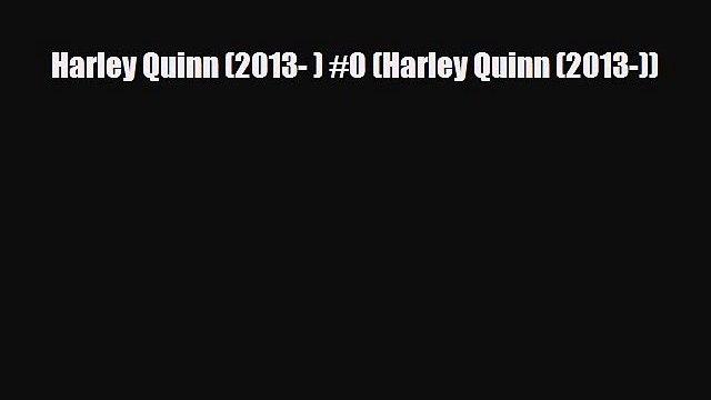 PDF Harley Quinn (2013- ) #0 (Harley Quinn (2013-)) [Read] Online