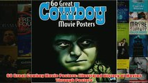 Download PDF  60 Great Cowboy Movie Posters Illustrated History of Movies Through Posters FULL FREE