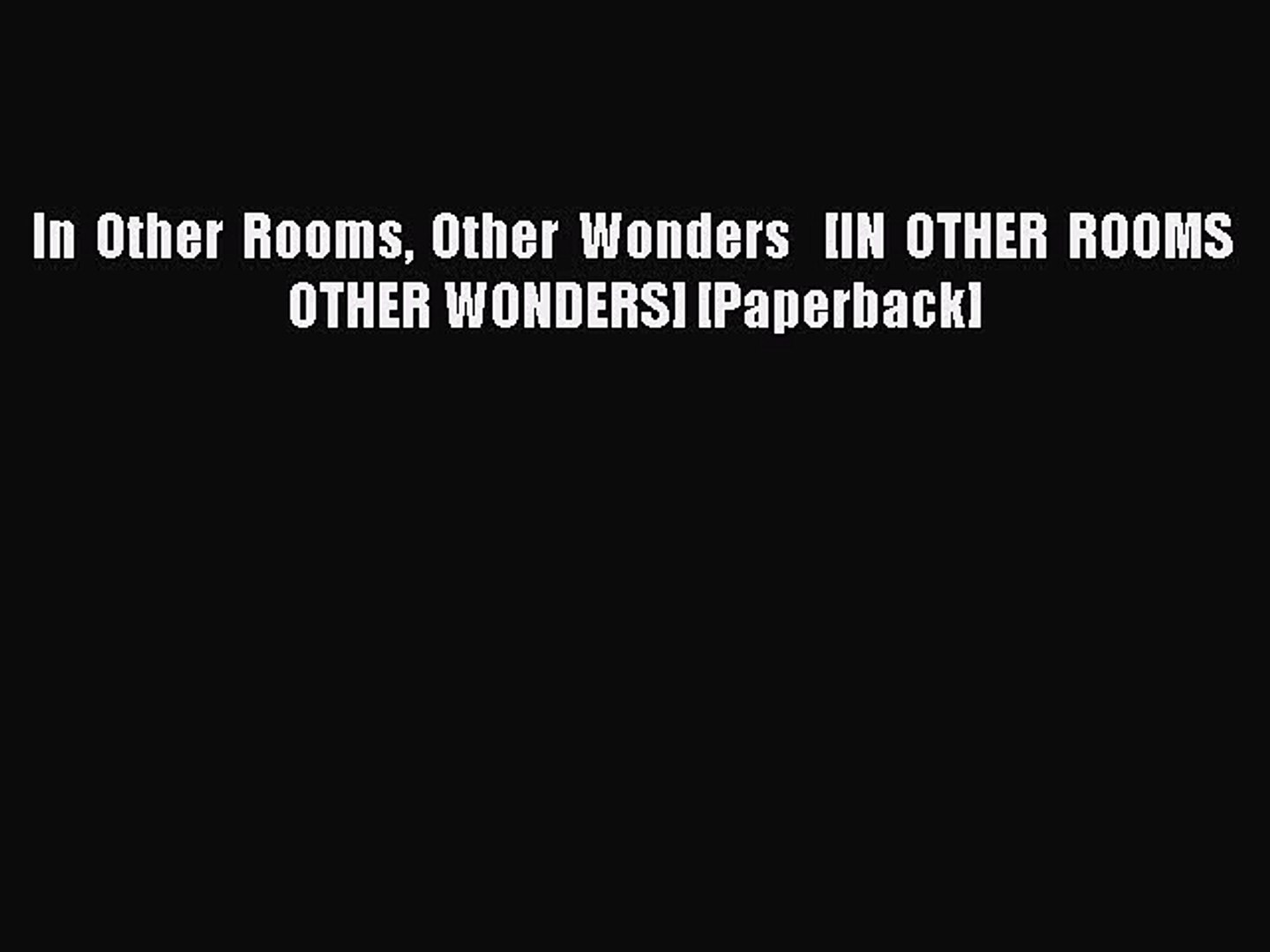 (PDF Download) In Other Rooms Other Wonders   [IN OTHER ROOMS OTHER WONDERS] [Paperback] Read