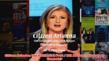 Download PDF  Citizen Arianna The Huffington Post  AOL Merger Triumph or Tragedy FULL FREE