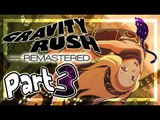 Gravity Rush Remastered Walkthrough Part 3 ㅡ English ㅡ (PS4, VITA) ㅡ No Commentary ㅡ