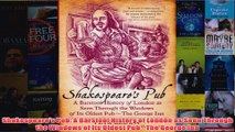 Download PDF  Shakespeares Pub A Barstool History of London as Seen Through the Windows of Its Oldest FULL FREE
