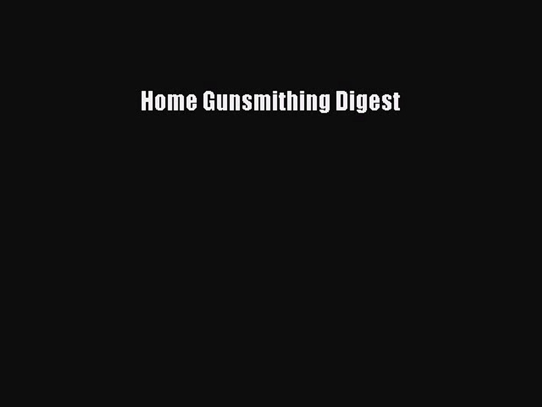 [PDF Download] Home Gunsmithing Digest [Read] Online