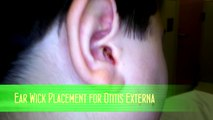 Ear Wick Placement for Otitis Externa