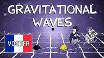 Les ondes gravitationnelles : Qu'est-ce que c'est ? (VOSTFR)