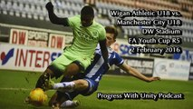 Wigan U18s v Manchester City U18s FA Youth Cup 5th Rd - PWU From The Terrace Report (Latest Sport)