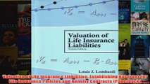 Download PDF  Valuation of Life Insurance Liabilities Establishing Reserves for Life Insurance Policies FULL FREE