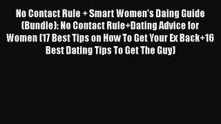 [PDF Download] No Contact Rule + Smart Women's Daing Guide (Bundle): No Contact Rule+Dating