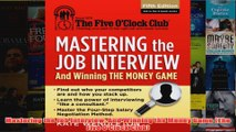 Download PDF  Mastering the Job Interview And Winning the Money Game The Five OClock Club FULL FREE