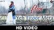 Yeh Fitoor Mera VIDEO SONGS  2016 Fitoor - Aditya Roy Kapoor, Katrina Kaif - Arijit Singh - Amit Trivedi