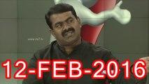 04 | சீமான் நேர்காணல் - கேள்வி நேரம், நியூஸ்7 தமிழ் - 12பெப்ர2016 | Seeman Interview to Kelvi Neram, News7 Tamil - 12 February 2015
