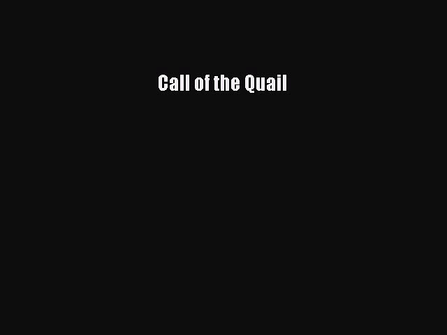 Download Call of the Quail Free Books