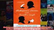 Download PDF  Shakespeares Tremor and Orwells Cough Diagnosing the Medical Groans and Last Gasps of FULL FREE