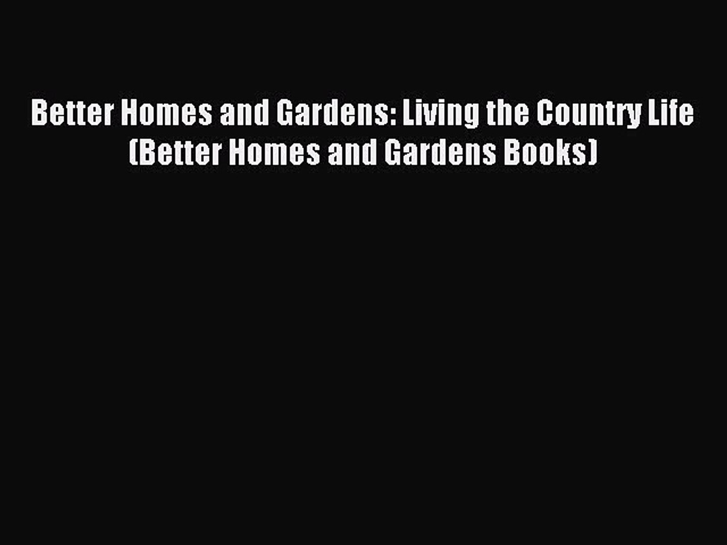 Read Better Homes and Gardens: Living the Country Life (Better Homes and Gardens Books) Ebook