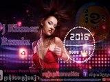 DJ Khmer, Remix Songs, Non Stop, Remix 3Cha, 2016 (720p Full HD) (720p FULL HD)