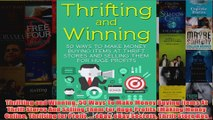 Download PDF  Thrifting and Winning 50 Ways To Make Money Buying Items At Thrift Stores And Selling FULL FREE