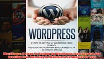 Download PDF  WordPress 8 Steps To Setting Up WordPress From Scratch And Creating Your Own Blog Or FULL FREE