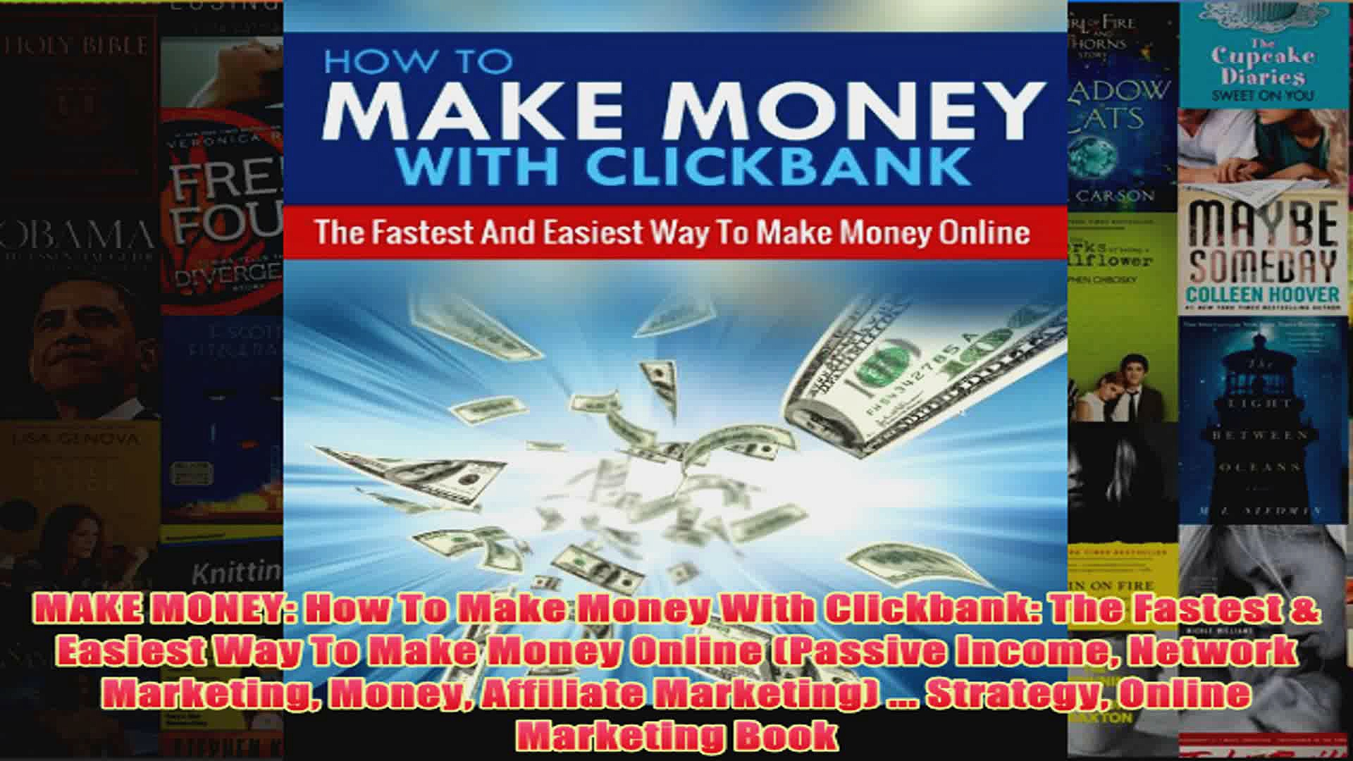 Download PDF  MAKE MONEY How To Make Money With Clickbank The Fastest  Easiest Way To Make Money FULL FREE