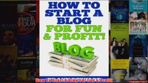 Download PDF  How To Start A Blog For Fun  Profit FULL FREE