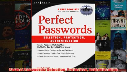 Perfect Passwords. Selection, Protection, Authentication