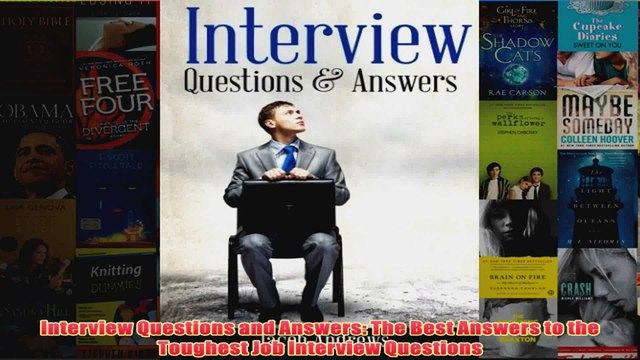 Download PDF  Interview Questions and Answers The Best Answers to the Toughest Job Interview Questions FULL FREE