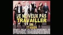 Pink Martini - JE NE VEUX PAS TRAVAILLER ( Sous-titres ; traducere română )