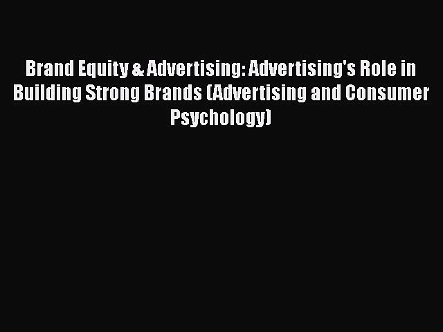 [PDF] Brand Equity & Advertising: Advertising's Role in Building Strong Brands (Advertising