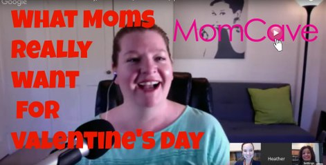What Moms REALLY Want for Valentine's Day | Heather Brooker } MomCave LIVE | Ep 56