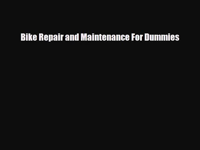 Download Bike Repair and Maintenance For Dummies Ebook