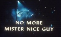 No more Mister Nice Guy 1973