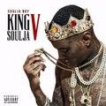 Soulja Boy - King Soulja 5 . Flexin On My Ex