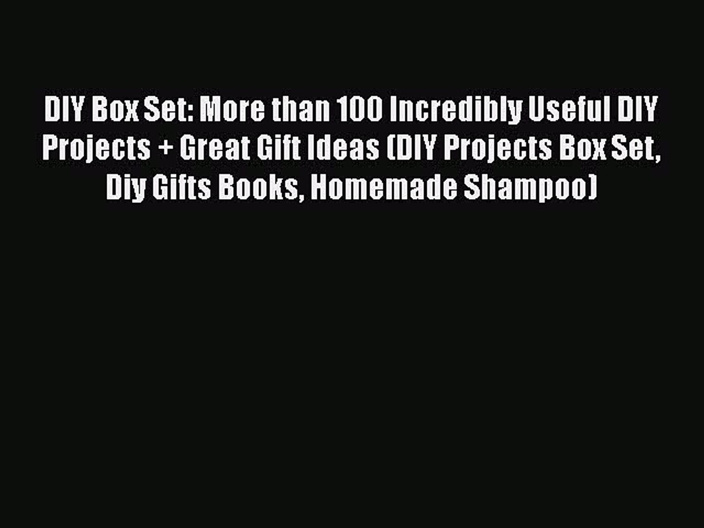 Download DIY Box Set: More than 100 Incredibly Useful DIY Projects + Great Gift Ideas (DIY