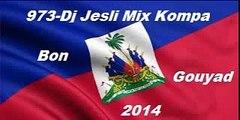 Mix Kompa Riddim Gouyad 2014 . Mixé Par Dj Jesli 973