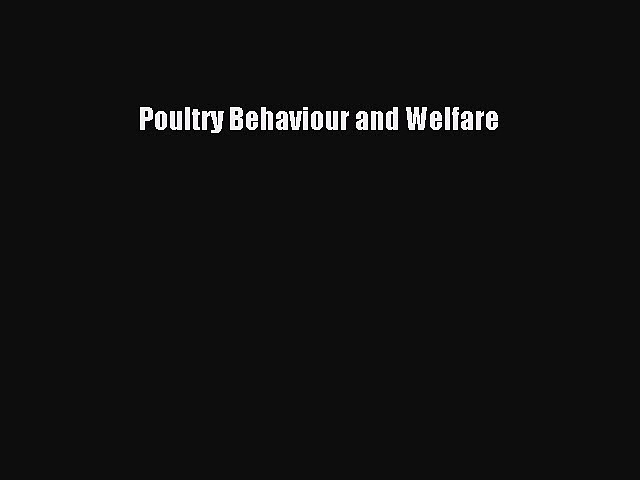 Read Poultry Behaviour and Welfare Ebook Free