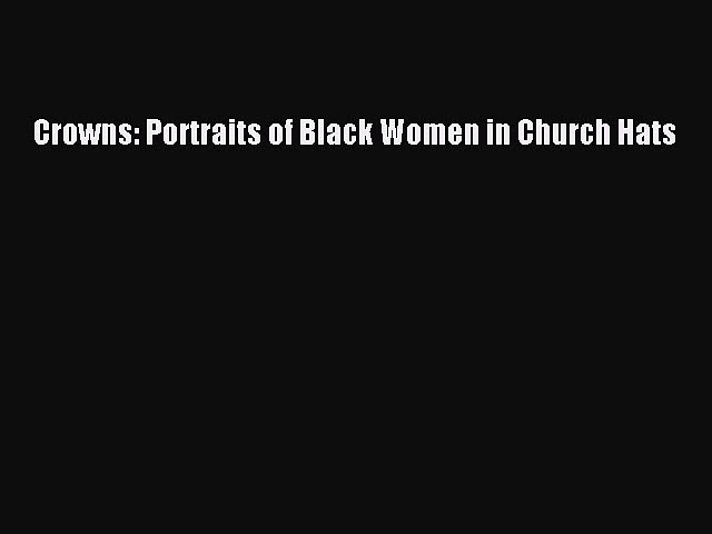 PDF Crowns: Portraits of Black Women in Church Hats  EBook