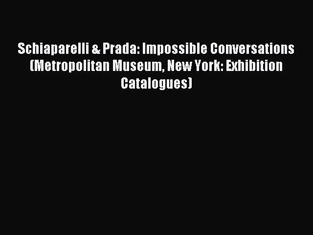 Read Schiaparelli & Prada: Impossible Conversations (Metropolitan Museum New York: Exhibition
