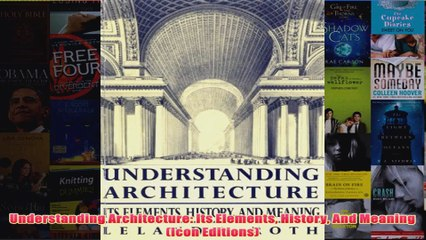 Download PDF  Understanding Architecture Its Elements History And Meaning Icon Editions FULL FREE