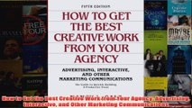 Download PDF  How to Get the Best Creative Work from Your Agency Advertising Interactive and Other FULL FREE