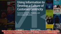 Download PDF  Using Information to Develop a Culture of Customer Centricity Customer Centricity FULL FREE