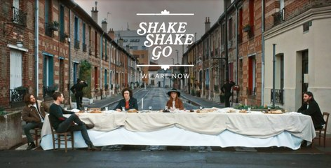Shake Shake Go - We Are Now [CLIP OFFICIEL]