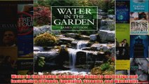 Download PDF  Water in the Garden A Complete Guide to the Design and Installation of Ponds Fountains FULL FREE