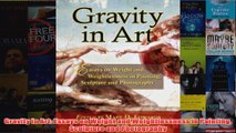 Download PDF  Gravity in Art Essays on Weight and Weightlessness in Painting Sculpture and Photography FULL FREE
