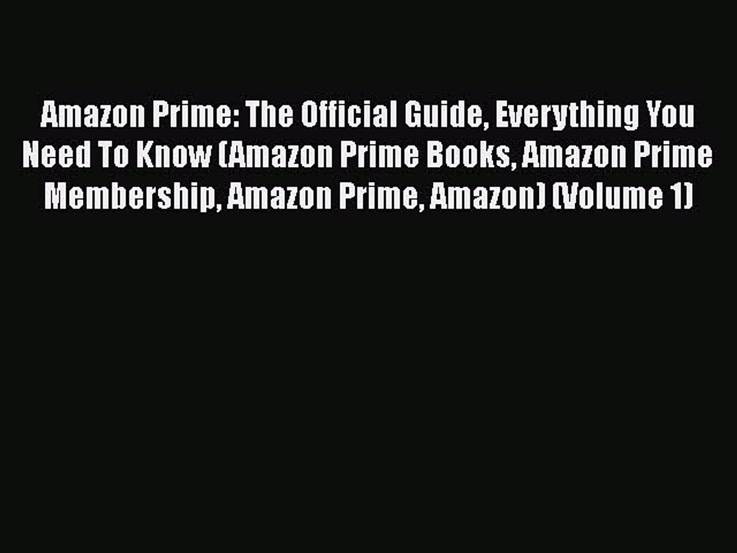 Download Amazon Prime: The Official Guide Everything You Need To Know (Amazon Prime Books Amazon