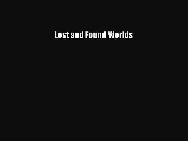 PDF Lost and Found Worlds Ebook