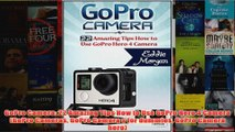 Download PDF  GoPro Camera 22 Amazing Tips How to Use GoPro Hero 4 Camera GoPro Cameras GoPro Camera s FULL FREE