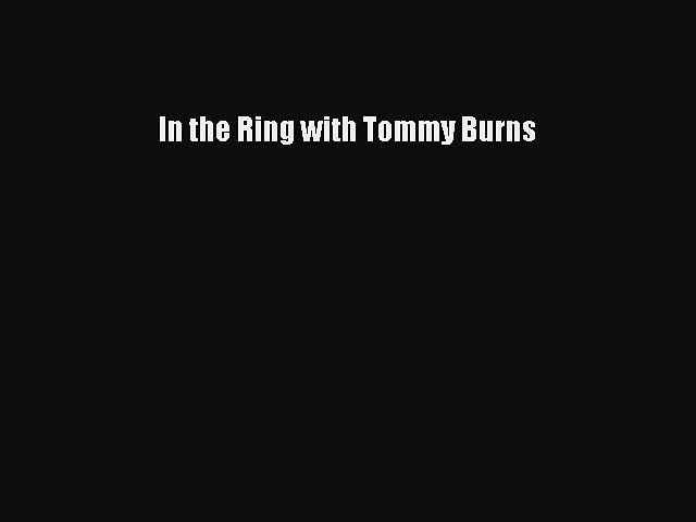 Download In the Ring with Tommy Burns  EBook
